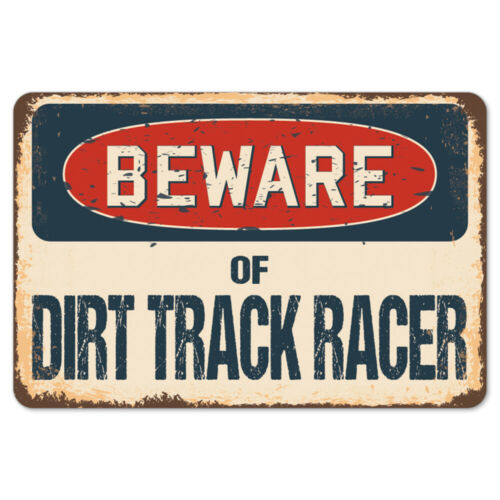Beware Of Dirt Track Racer Rustic Sign SignMission Classic Plaque Decoration