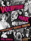 Voluptuous Panic: The Erotic World of Weimar Berlin by Mel Gordon (Paperback, 2008)