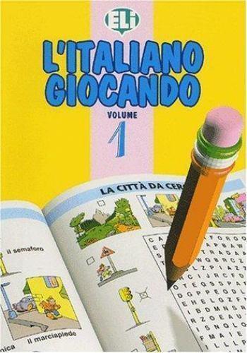 L' Italiano Giocando by European Language Institute Staff