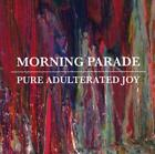 Pure Adulterated Joy von Morning Parade (2014)