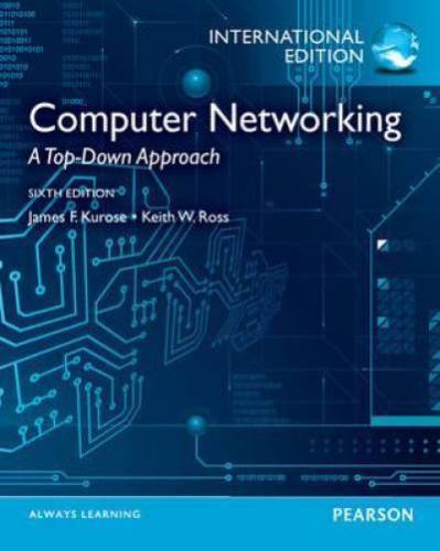Computer networking: a top-down approach, 6/e by kurose $29. 00.