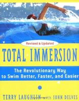 Total Immersion: The Revolutionary Way To Swim Better, Faster, And Easier By Ter on Sale