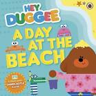 Hey Duggee: A Day at the Beach by BBC Children's Books (Paperback, 2016)