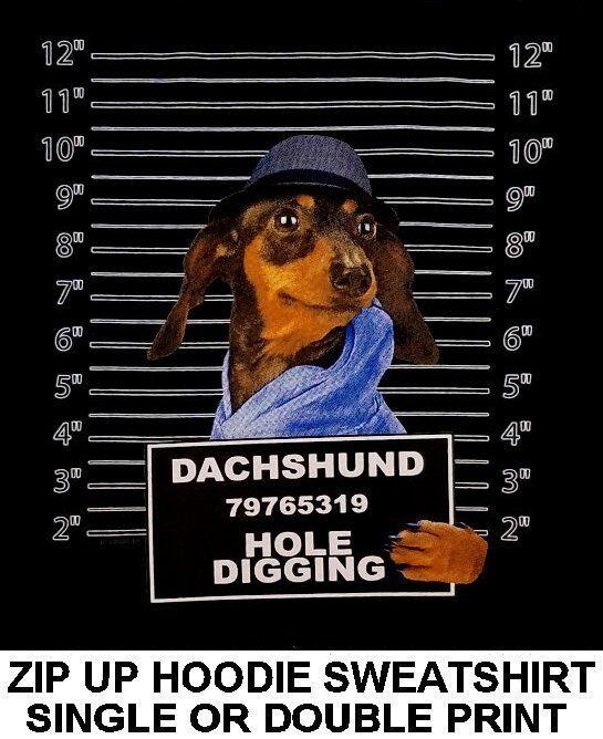 VERY COOL DACHSHUND MUG SHOT FUNNY NAUGHTY BAD DOG ZIP HOODIE SWEATSHIRT W770