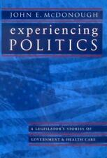 Experiencing Politics: A Legislator's Stories of Government and Health Care Cal