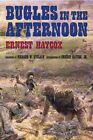 Bugles in the Afternoon by Ernest Haycox (Paperback)