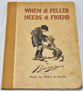 When-a-Feller-Needs-a-Friend-by-Clare-A-Briggs-and-Wilbur-D-Nesbit-1914-HC