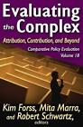 Evaluating the Complex: Attribution, Contribution and Beyond by Mita Marra (Hardback, 2011)