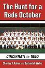 The Hunt for a Reds October: Cincinnati in 1990 by Charles F. Faber, Zachariah Webb (Paperback, 2015)