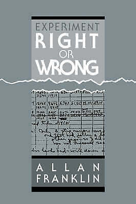 Experiment, Right or Wrong, Allan Franklin, Used; Very Good Book