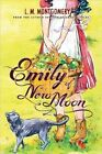 Emily of Moon 9781402289125 by L M Montgomery Paperback