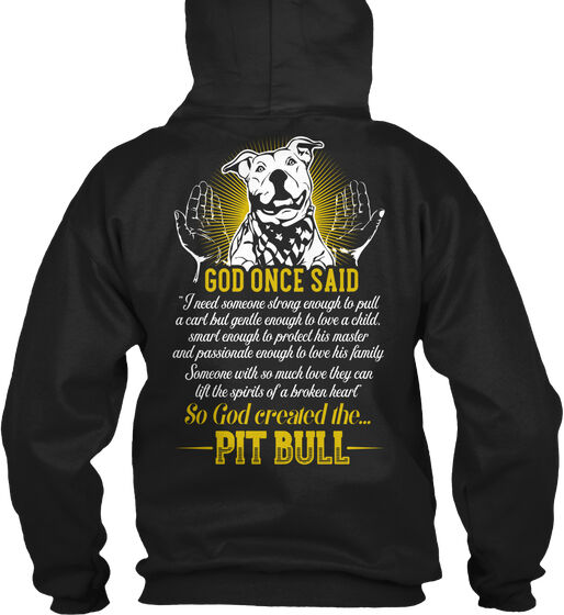 Pitbull God Once Said I Need Someone Strong Enough To Gildan Hoodie Sweatshirt