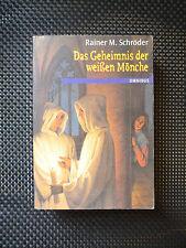 Rainer M. Schröder - Das Geheimnis Der Weißen Mönche