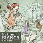 My Friend Bianca by B.M. Russell (Paperback, 2010)