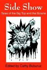 Side Show: Tales of the Big Top and the Bizarre by Writers Club Press (Paperback / softback, 2002)