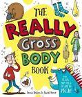 The Really Gross Body Book by Sarah Horne, Emma Dodson (Hardback, 2015)