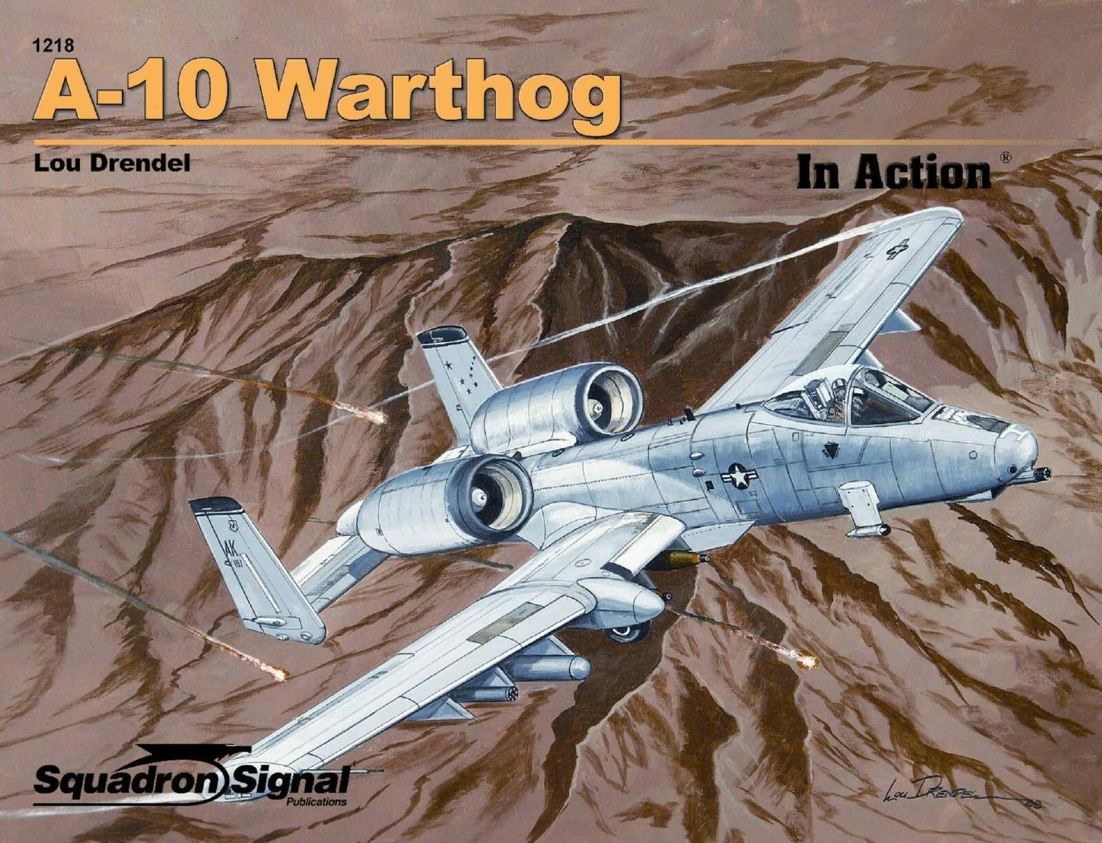 A-10 WARTHOG-SQUADRON SIGNAL IN ACTION Couleur SERIES N.1218-BY LOU DRENDEL -RARE