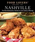 Food Lovers' Guide to Nashville: The Best Restaurants, Markets & Local Culinary Offerings by Jennifer Justus (Paperback, 2012)