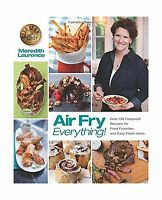 Air Fry Everything: Foolproof Recipes For Fried Favorites And E... Free Shipping