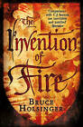 The Invention of Fire by Bruce Holsinger (Hardback, 2015)