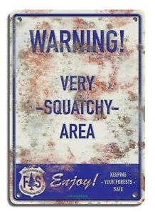 WARNING-VERY-SQUATCHY-AREA-metal-sign-7-034-x10-034