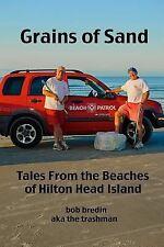 Grains of Sand : From the Beaches of Hilton Head Island, SC by bob bredin...