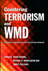 Countering Terrorism and WMD: Creating a Global Counter-Terrorism Network by Taylor & Francis Ltd (Paperback, 2006)