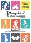 Disney A to Z (Fifth Edition): The Official Encyclopedia by Dave Smith (Hardback, 2016)