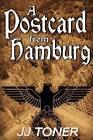 A Postcard from Hamburg: (A Ww2 Spy Thriller) by Jj Toner (Paperback, 2016)