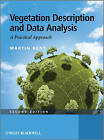 Vegetation Description and Data Analysis: A Practical Approach by Paddy Coker, Martin Kent (Paperback, 2011)