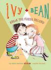 Ivy + Bean Break the Fossil Record by Annie Barrows (Hardback, 2011)