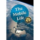 The Mobile Life: A New Approach to Moving Anywhere by Diane Lemieux, Anne Parker (Paperback, 2014)