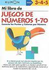 Mi Libro de Juegos de Numeros 1-70: Conecta los Puntos y Colorea Por Numero by Kumon Publishing North America (Paperback / softback, 2009)