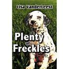 Plenty of Freckles 9781604418279 by Lisa VanderLeest Paperback