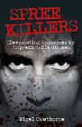 Spree Killers: Devastating Massacres by Unpredictable Gunmen by Nigel Cawthorne (Paperback, 2009)