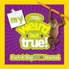 My Weird But True! Fact-A-Day Fun Journal by National Geographic Kids (Hardback, 2014)