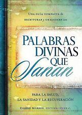 Palabras divinas que sanan: Una guia compacta de escrituras y oraciones por la s