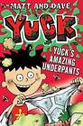 Yuck's Amazing Underpants by Matt and Dave (Hardback, 2012)