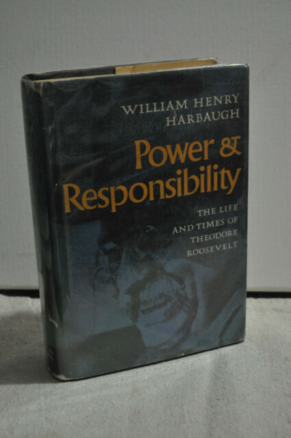 William Henry Harbaugh~Power & Responsibility~1st Edition/1st Printing~Hardcover