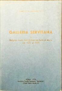 GALLERIA SERVITANA II - P. GABRIELE, M. ROSCHINI O.S.M. - 1976