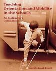 Teaching Orientation and Mobility in the Schools by Natalie Isaak Knott (Paperback / softback, 2001)