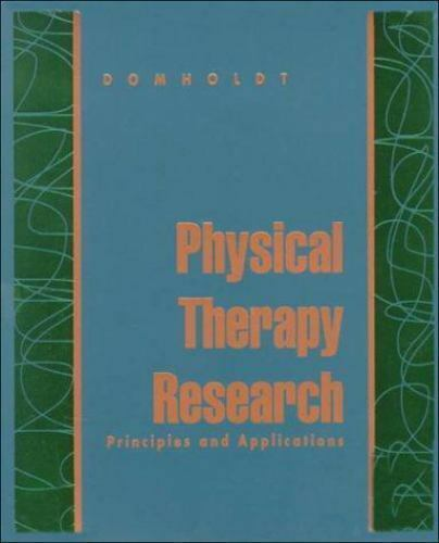 Physical Therapy Research: Principles and Applications Elizabeth Domholdt Paper