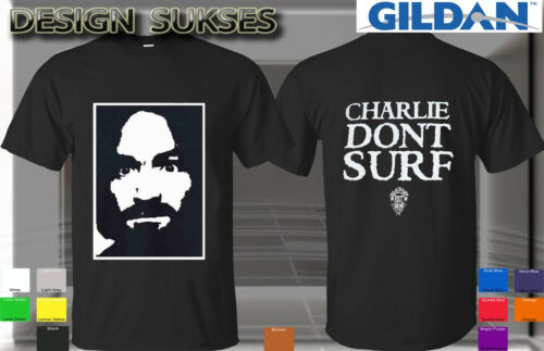 NEW Charles Manson Don/'t Surf Charlie t-shirt Guns /'N Roses Size S to 3XL Unisex