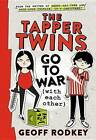 The Tapper Twins Go to War (with Each Other) by Geoff Rodkey (CD-Audio, 2015)