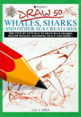 """""""AS NEW"""" Draw 50 Whales, Sharks and Other Creatures, Ames, Lee J., Book"""