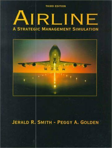 Airline : A Strategic Management Simulation by Smith, Jerald R.-ExLibrary