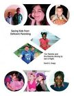 Saving Kids from Deficient Parenting: For Parents and Pre-Parents Aiming to Get It Right by Rev David G Knapp (Paperback / softback, 2014)