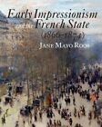 Early Impressionism and the French State (1866-1874) by Jane Mayo Roos (Paperback, 2000)
