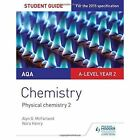 AQA A-level Year 2 Chemistry Student Guide: Physical chemistry 2 by Nora Henry, Alyn G. McFarland (Paperback, 2016)