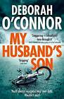 My Husband's Son: A Dark and Gripping Psychological Thriller by Deborah O'Connor (Paperback, 2016)